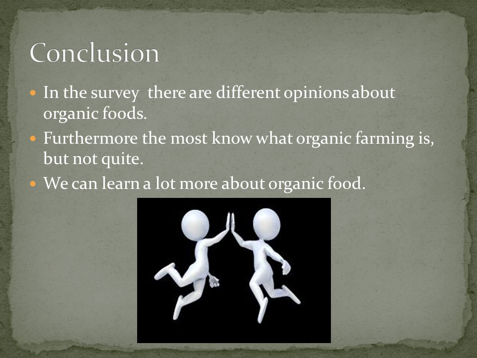 In the survey there are different opinions about organic foods.