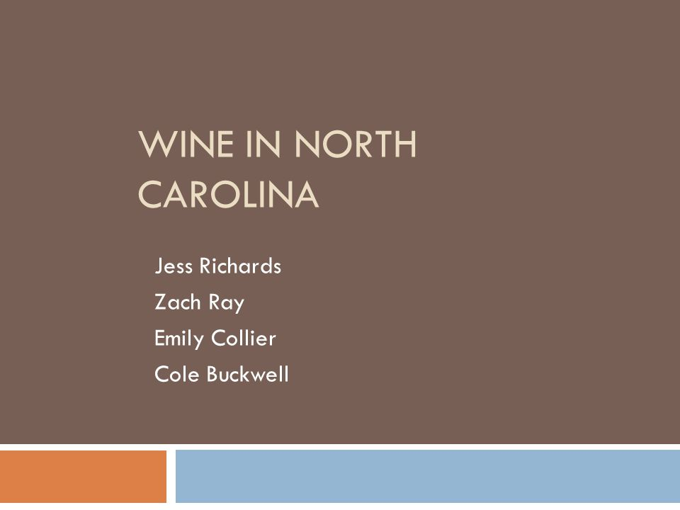 WINE IN NORTH CAROLINA Jess Richards Zach Ray Emily Collier Cole Buckwell