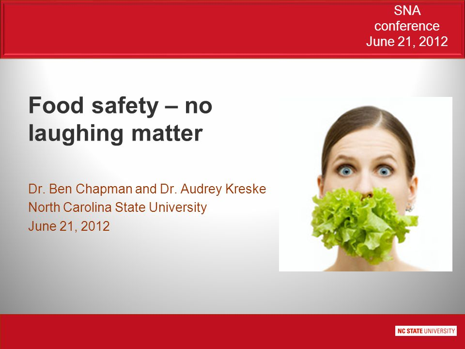 SNA conference June 21, 2012 Food safety – no laughing matter Dr.