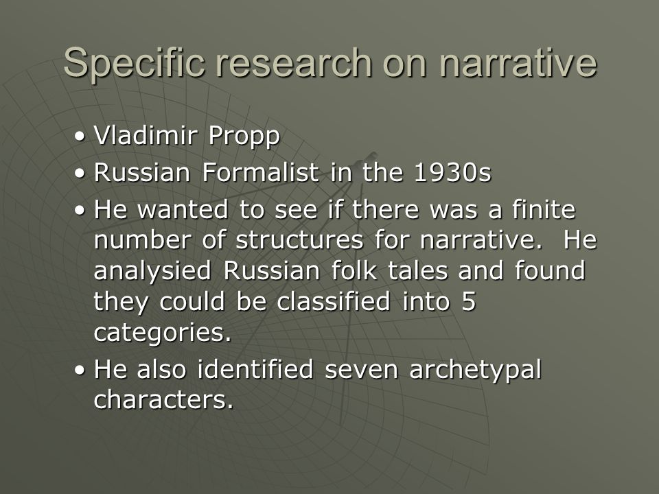 Propp 1928  Morphology of the Russian Folktale 1928  Types of Characters, Specific Forms of Action, function in the Narrative.