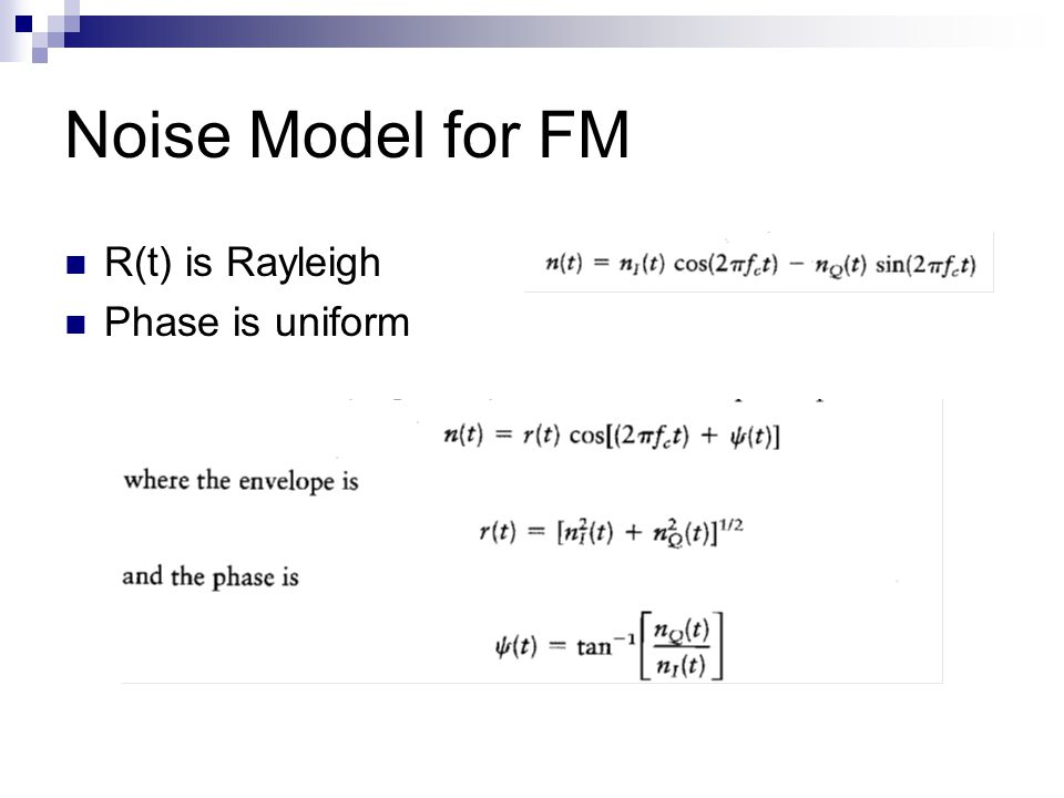 Noise Model for FM R(t) is Rayleigh Phase is uniform