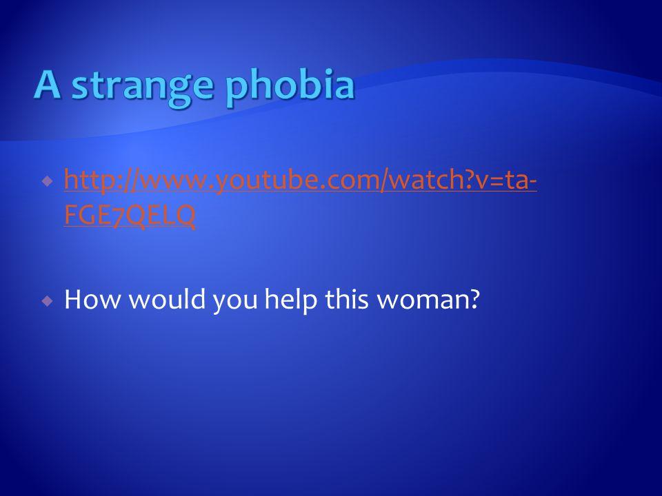  http://www.youtube.com/watch?v=ta- FGE7QELQ http://www.youtube.com/watch?v=ta- FGE7QELQ  How would you help this woman?