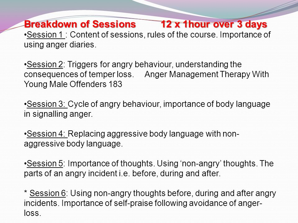 Breakdown of Sessions 12 x 1hour over 3 days Session 1 : Content of sessions, rules of the course.