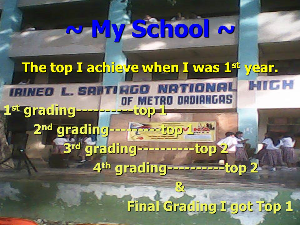 ~ My School ~ The top I achieve when I was 1 st year.