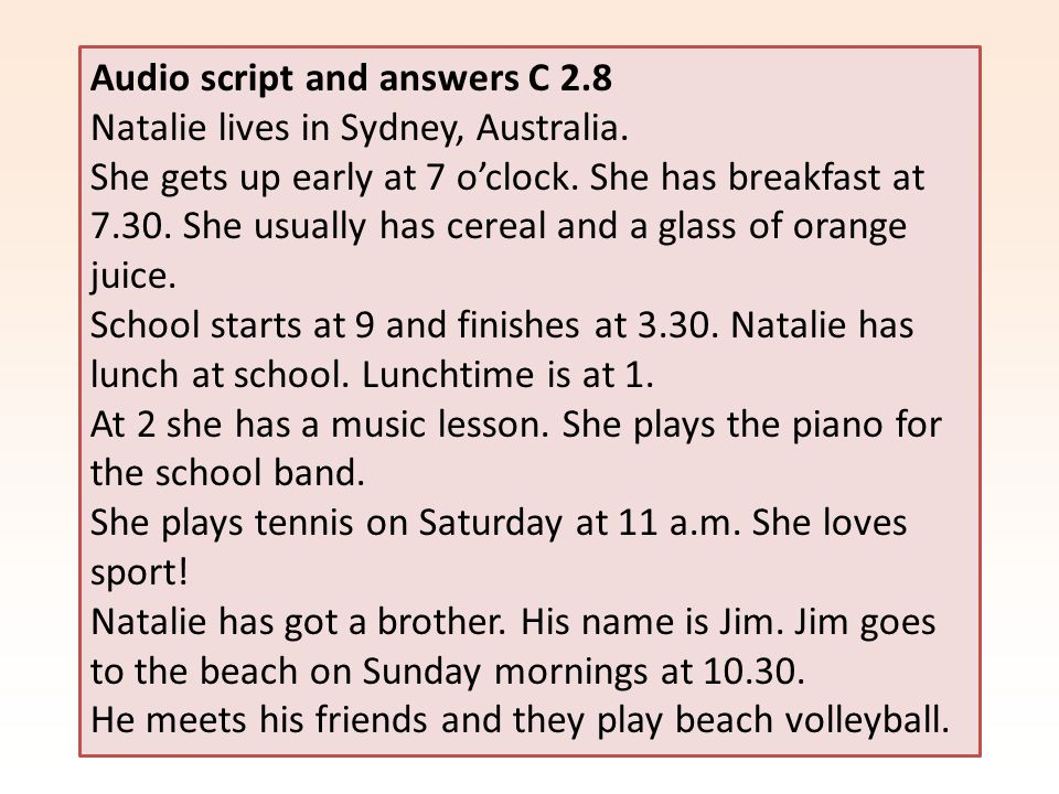 Audio script and answers C 2.8 Natalie lives in Sydney, Australia.