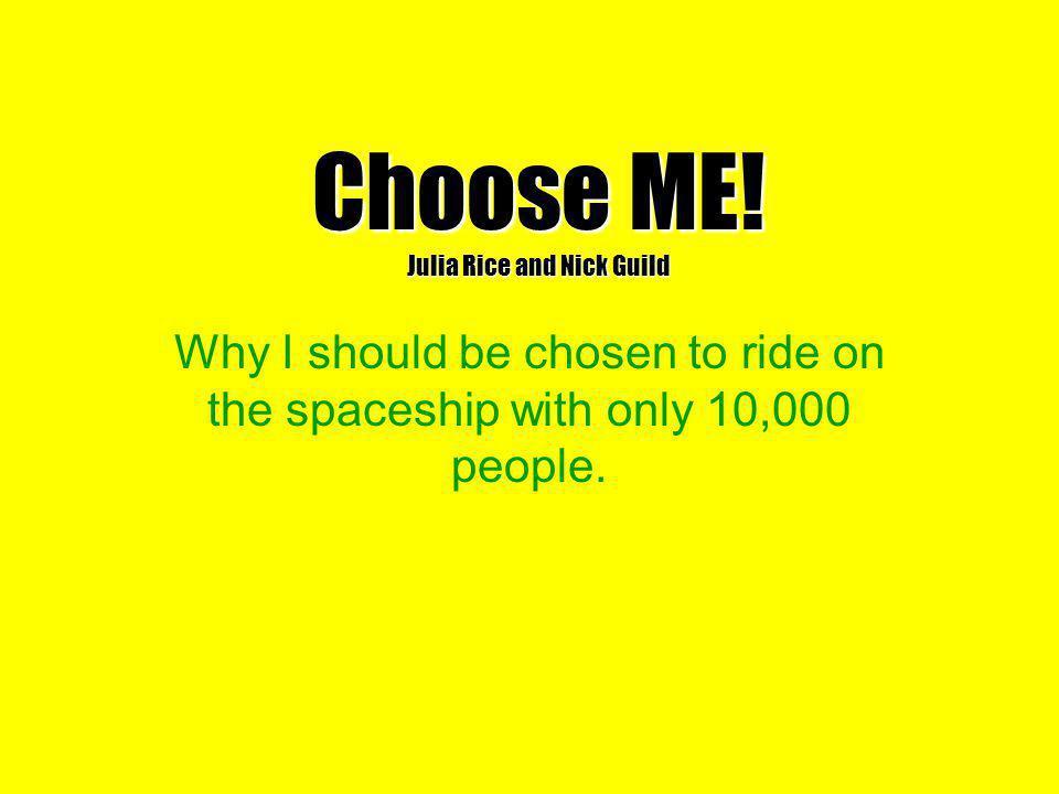 Choose ME.