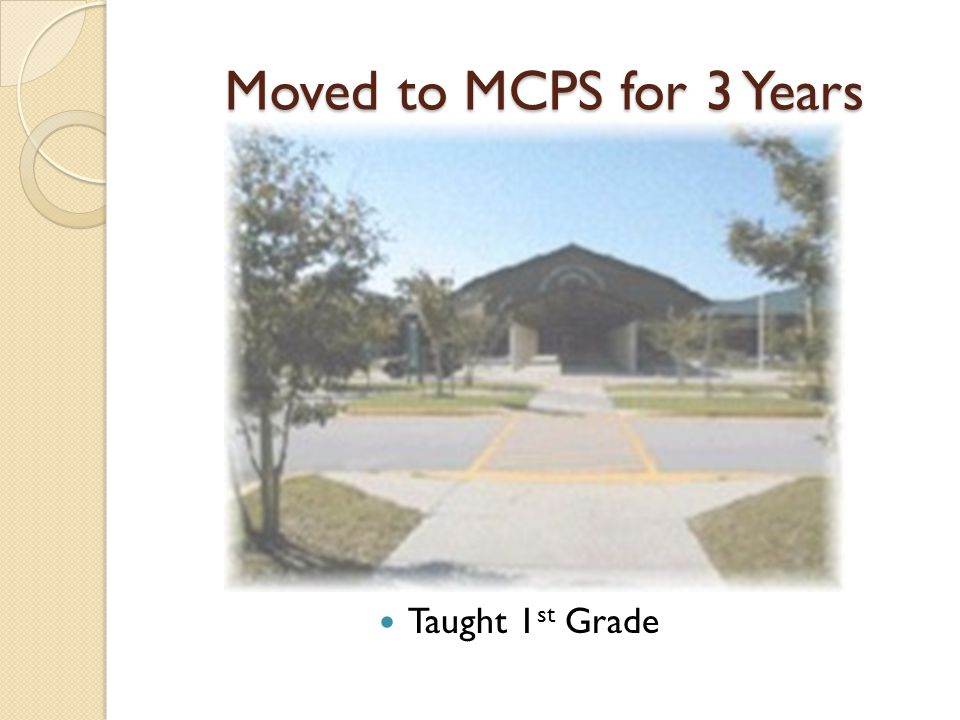 Moved to NES for 1 Year Taught 3 rd Grade