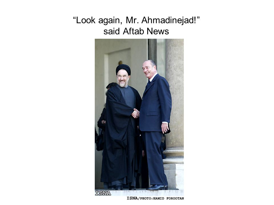 """""""Look again, Mr. Ahmadinejad!"""" said Aftab News"""