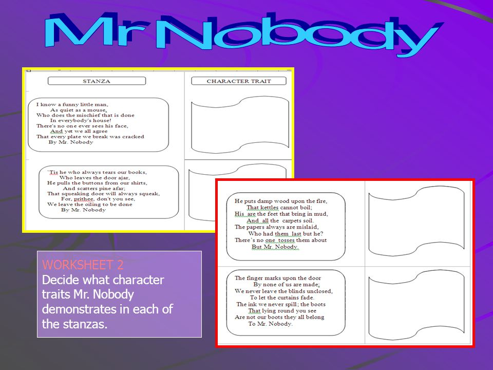 WORKSHEET 2 Decide what character traits Mr. Nobody demonstrates in each of the stanzas.