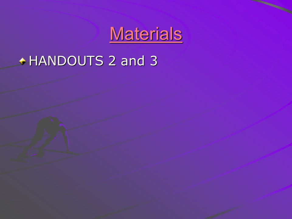 Materials HANDOUTS 2 and 3