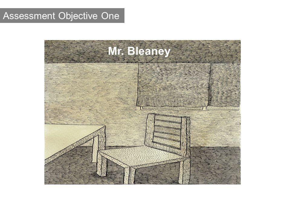 Assessment Objective One Mr. Bleaney