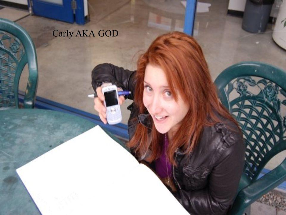Carly AKA GOD