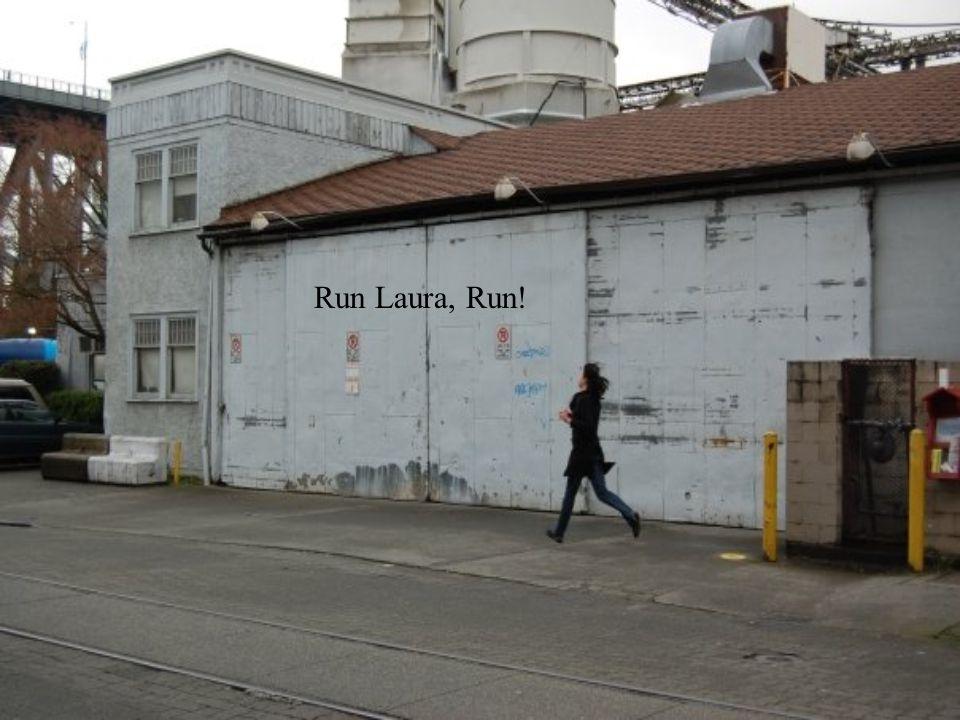 Run Laura, Run!