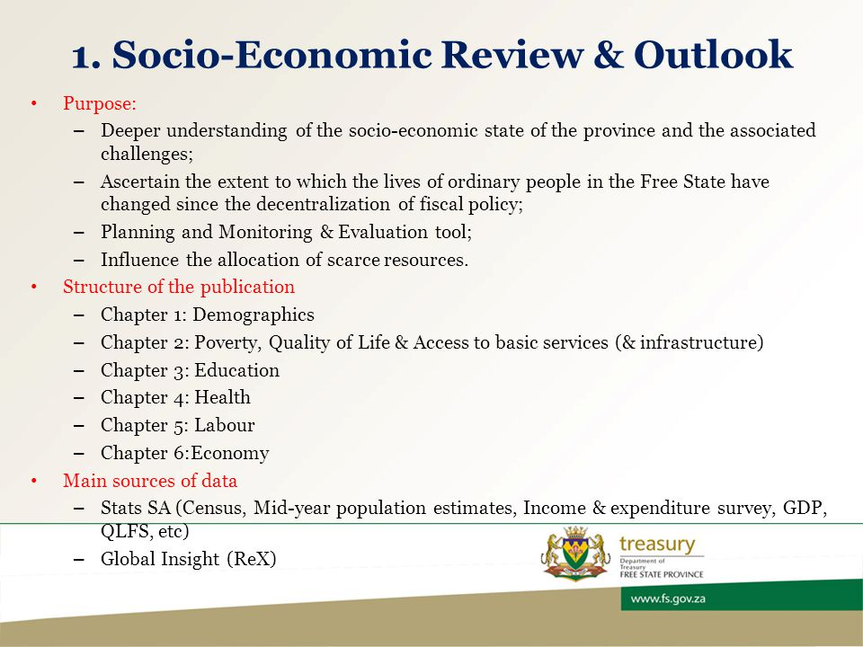 1. Socio-Economic Review & Outlook Purpose: – Deeper understanding of the socio-economic state of the province and the associated challenges; – Ascert