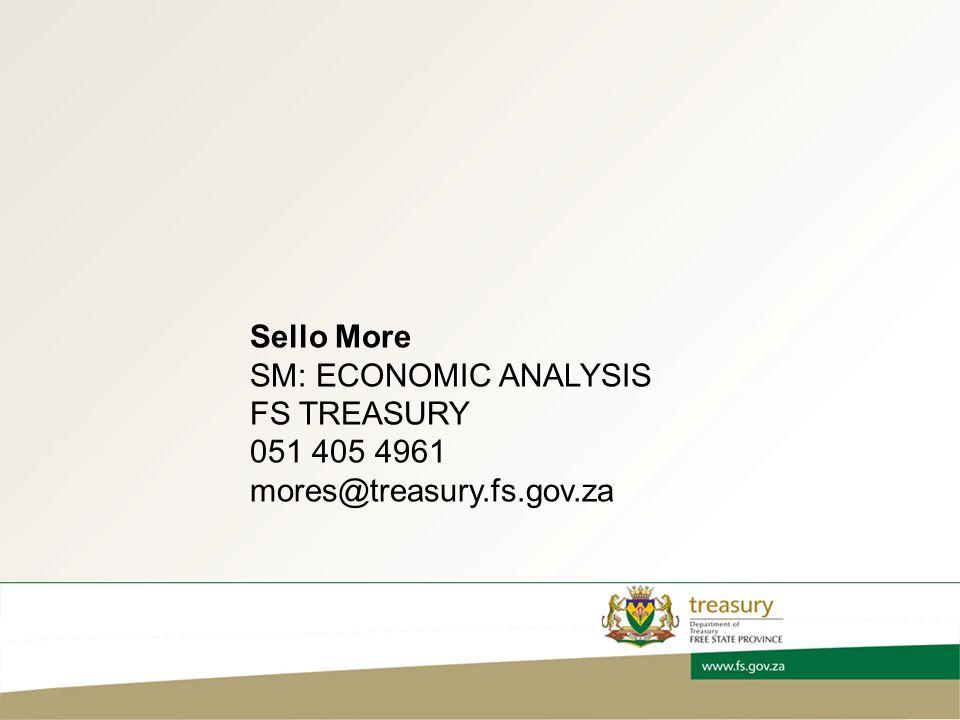 Sello More SM: ECONOMIC ANALYSIS FS TREASURY 051 405 4961 mores@treasury.fs.gov.za