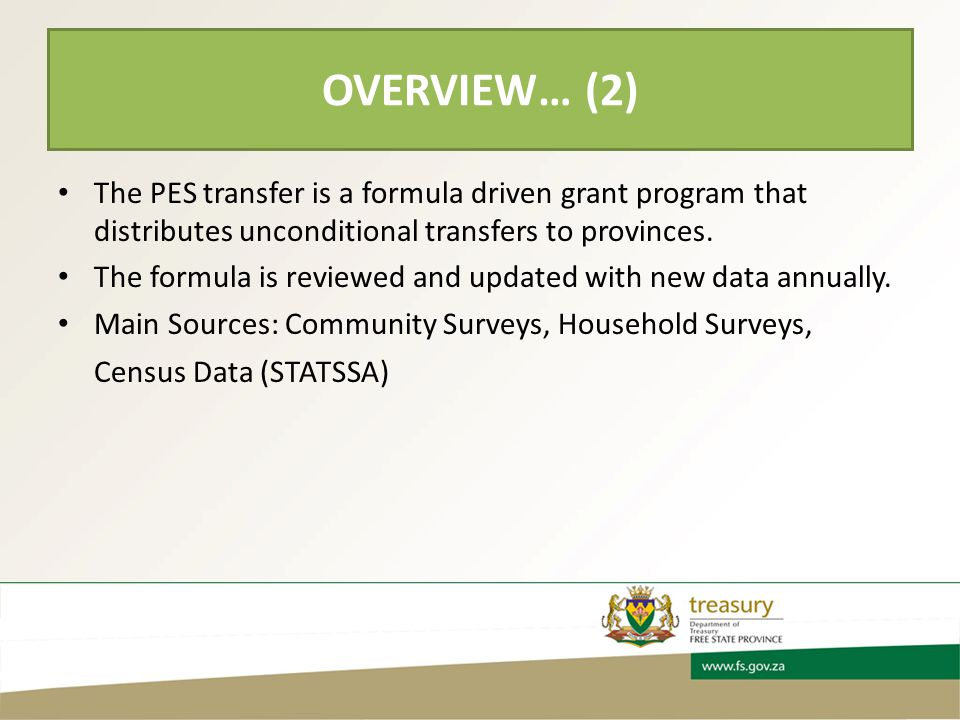 The PES transfer is a formula driven grant program that distributes unconditional transfers to provinces.