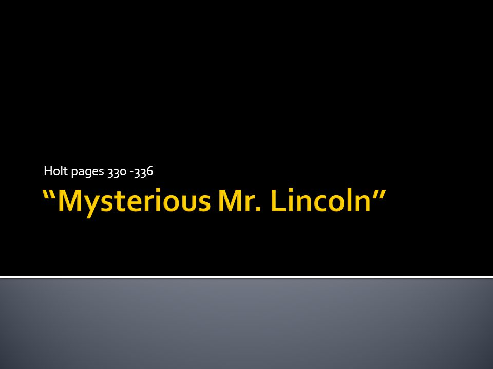 Today, it's hard to imagine Lincoln as he really was (332).