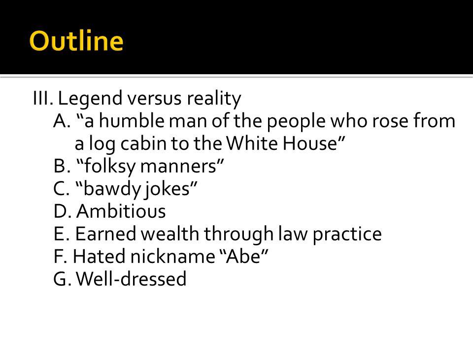III. Legend versus reality A.