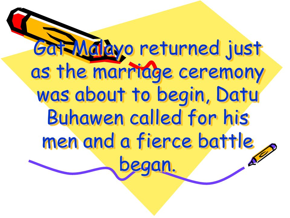 However, she tried to delay the marriage so Gat Malayo, her sweetheart would be back by the time.