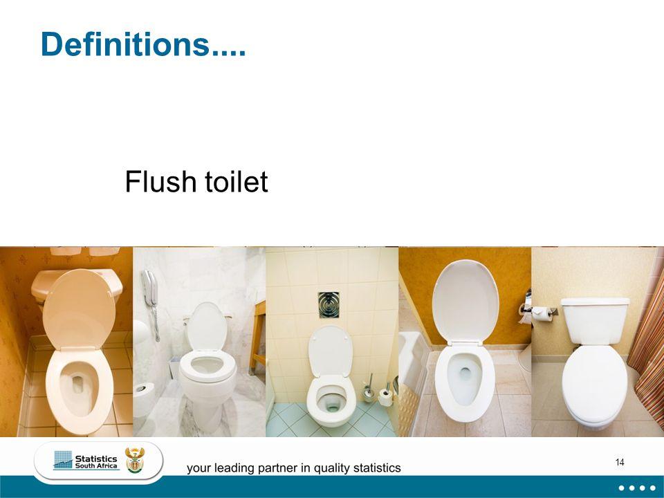 14 Definitions.... Flush toilet