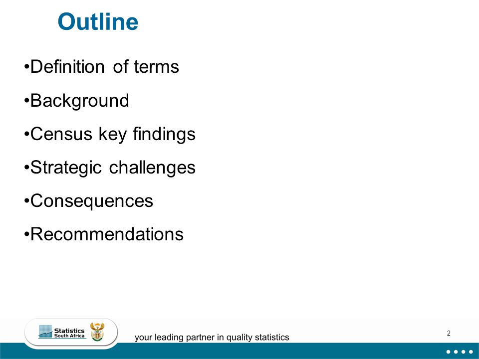 2 Definition of terms Background Census key findings Strategic challenges Consequences Recommendations Outline