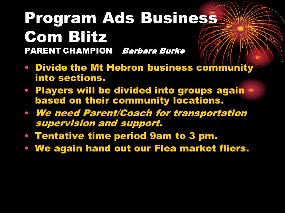 Program Ads Business Com Blitz PARENT CHAMPION Barbara Burke Divide the Mt Hebron business community into sections.