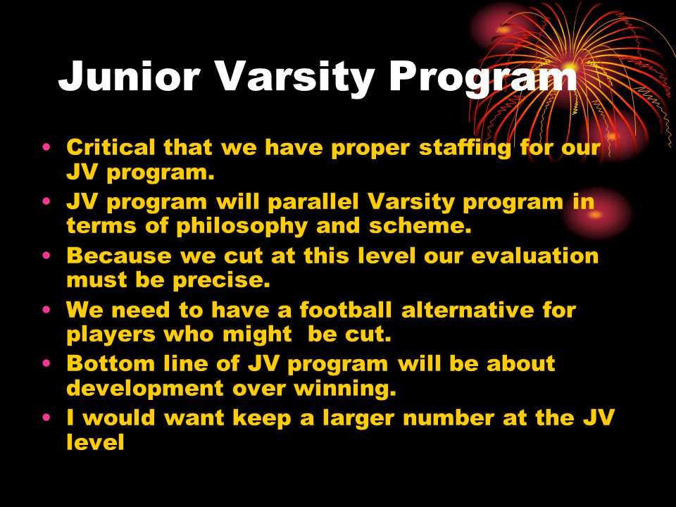 Junior Varsity Program Critical that we have proper staffing for our JV program.
