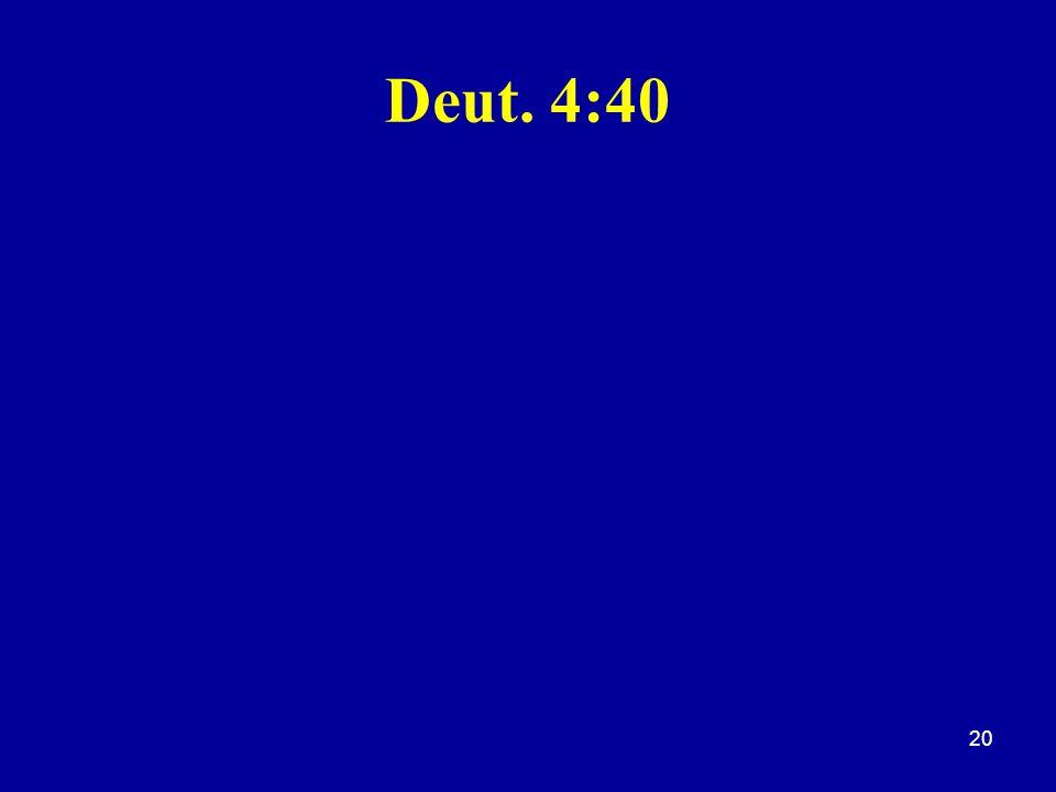Deut. 4:40 20