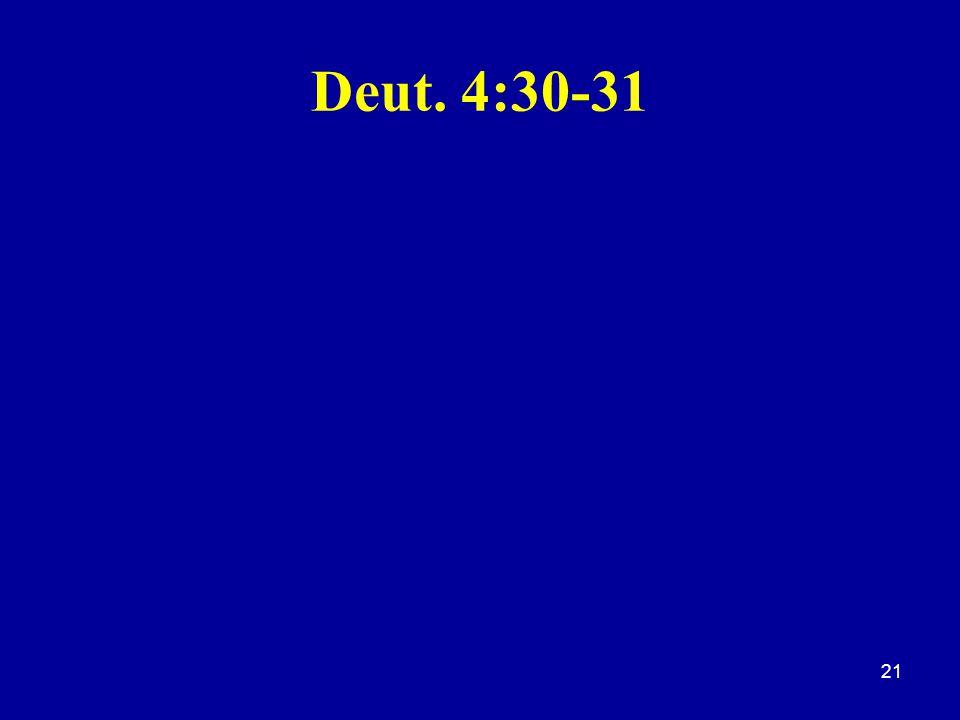 Deut. 4:30-31 21