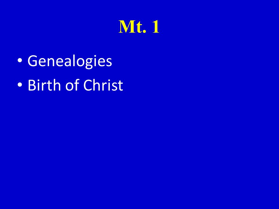 Mt. 1 Genealogies Birth of Christ