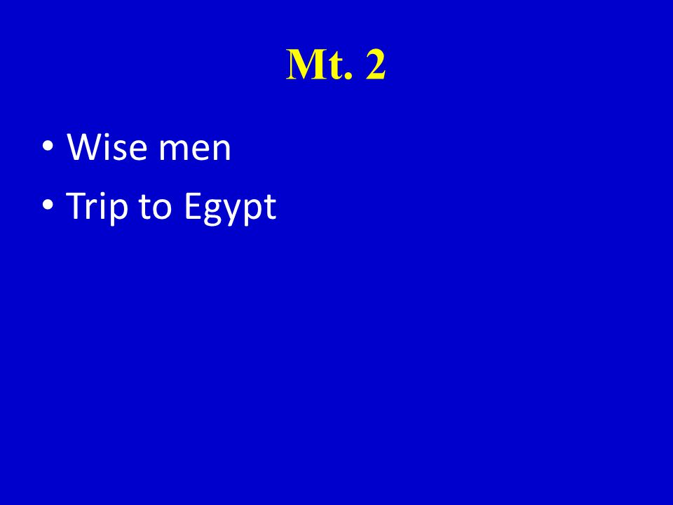 Mt. 2 Wise men Trip to Egypt