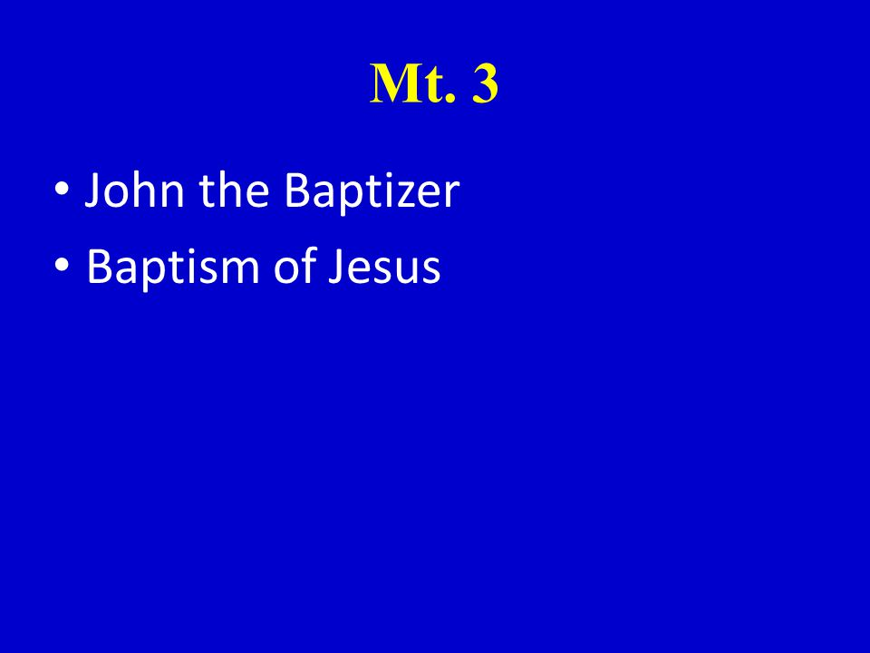 Mt. 3 John the Baptizer Baptism of Jesus