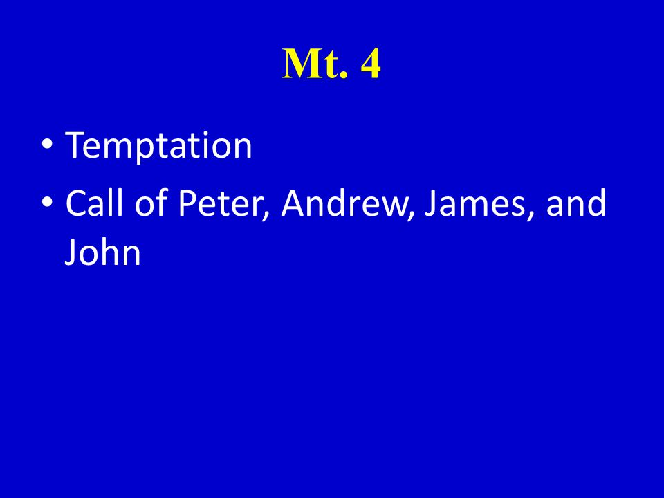 Mt. 4 Temptation Call of Peter, Andrew, James, and John