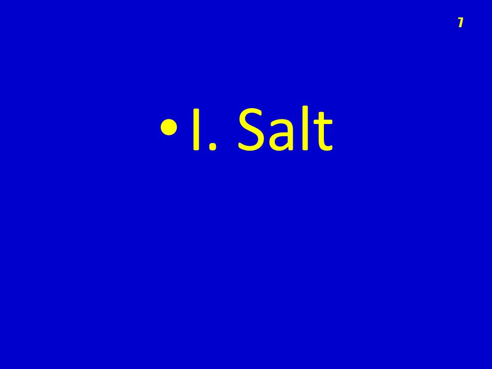 I. Salt 7