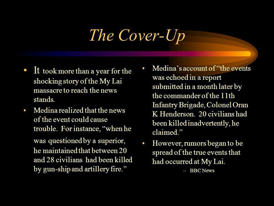The Cover-Up It took more than a year for the shocking story of the My Lai massacre to reach the news stands.
