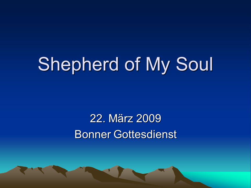 Shepherd of My Soul 22. März 2009 Bonner Gottesdienst