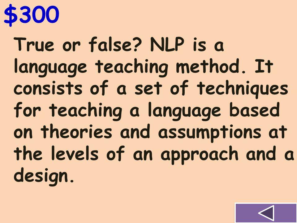 $200 Explain the term Neurolinguistic Programming