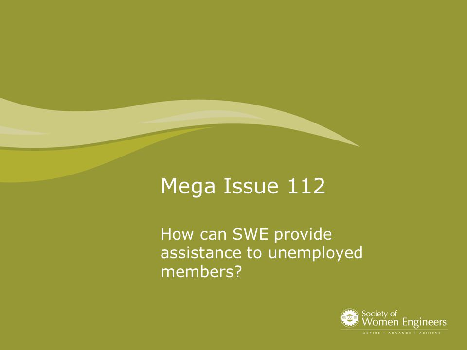 Mega Issue 112 How can SWE provide assistance to unemployed members