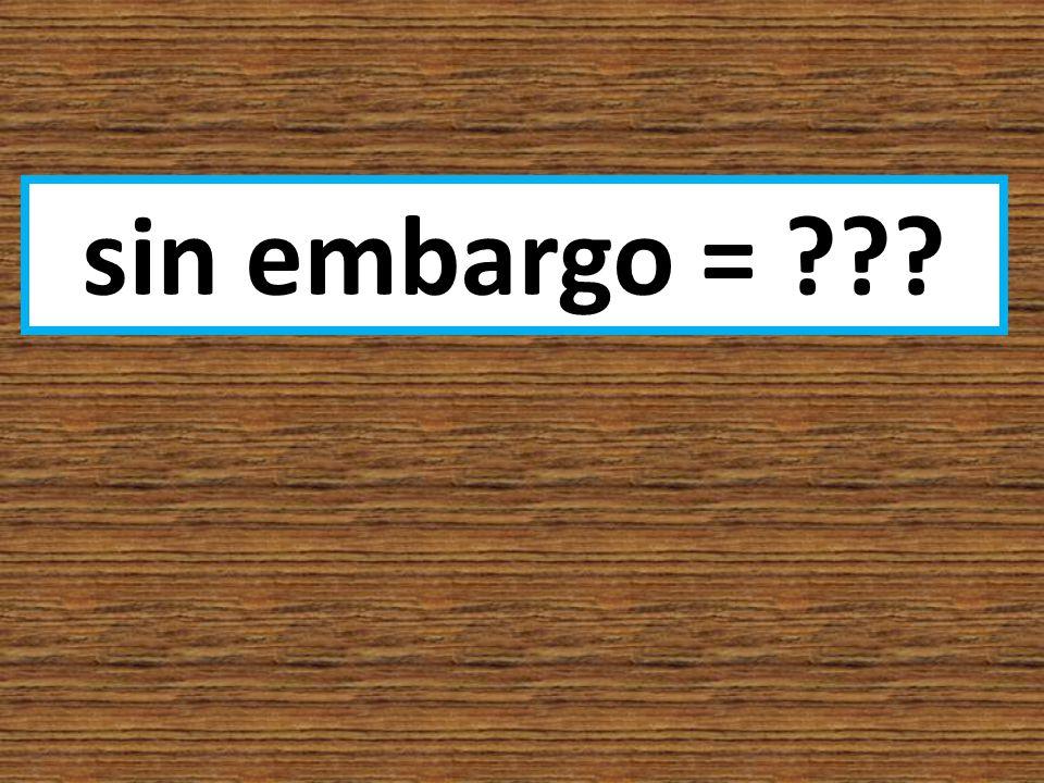 aunque =