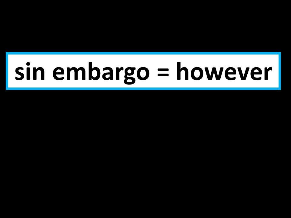aunque = although