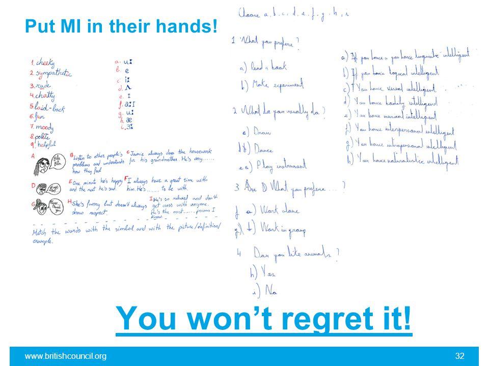 Put MI in their hands! You won't regret it! www.britishcouncil.org32