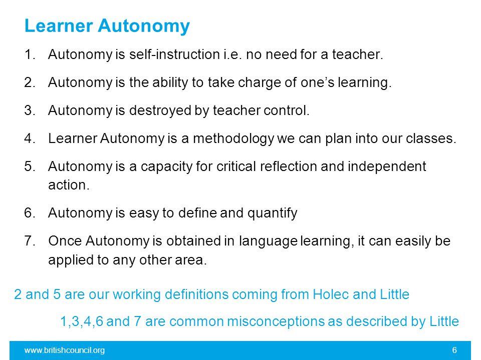 Learner Autonomy 1.Autonomy is self-instruction i.e.
