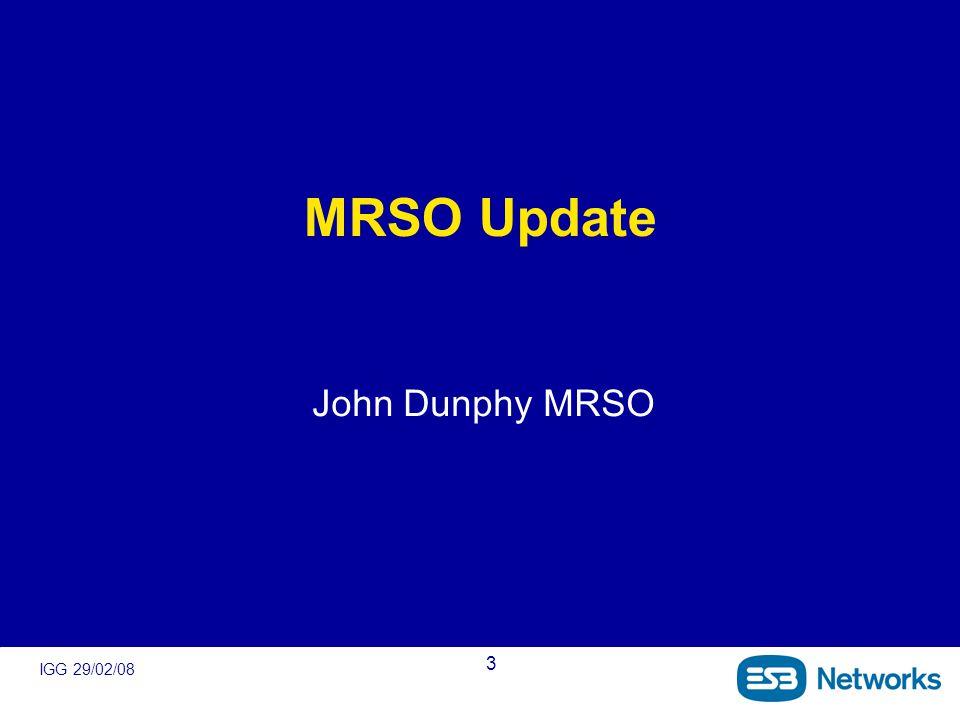 IGG 29/02/08 3 MRSO Update John Dunphy MRSO