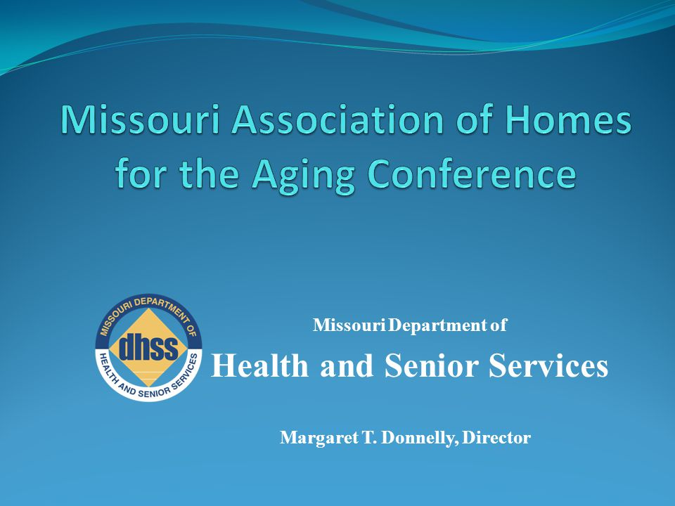 Missouri Department of Health and Senior Services Margaret T. Donnelly, Director