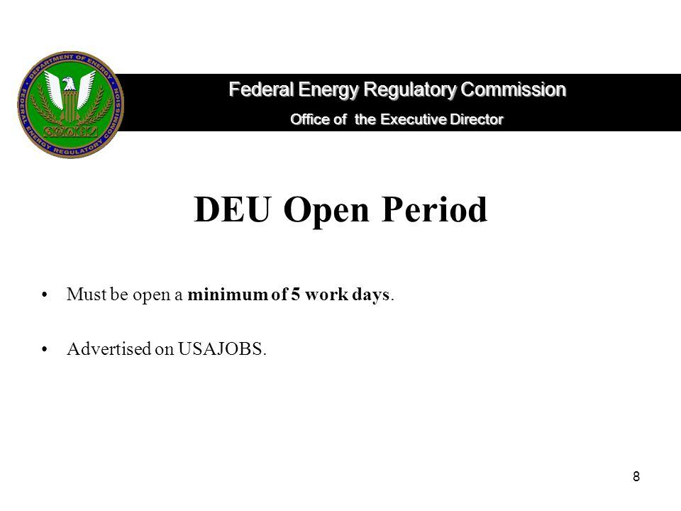 8 DEU Open Period Must be open a minimum of 5 work days.