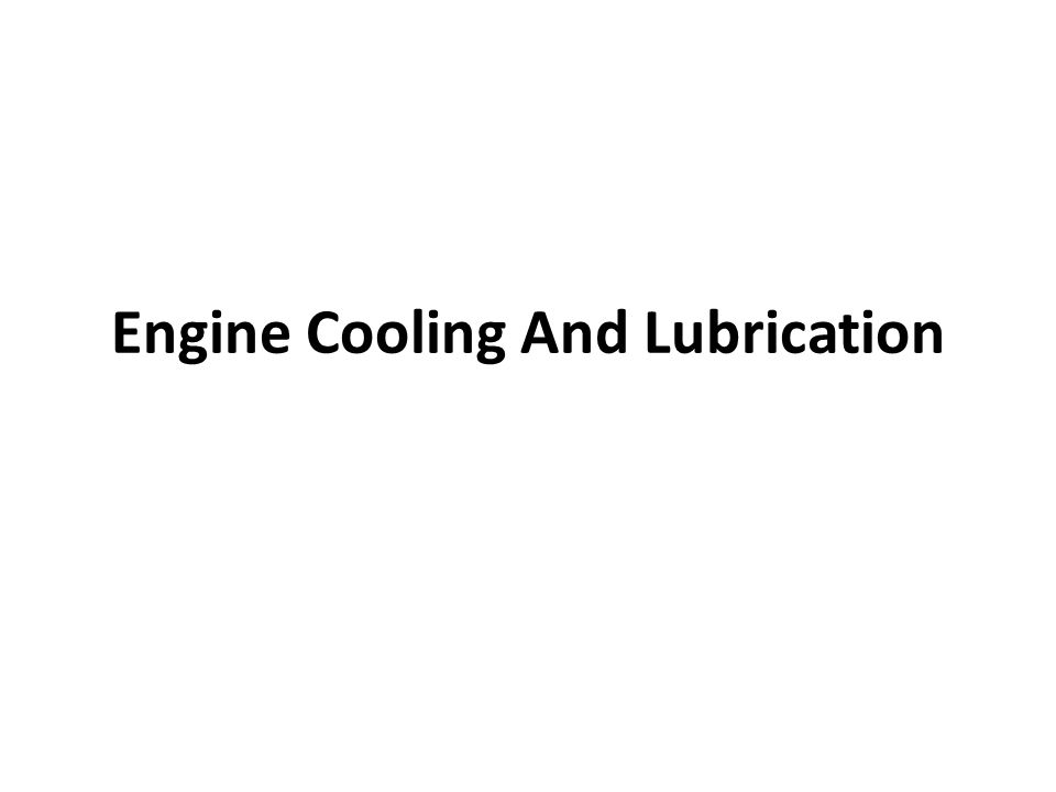 Engine Cooling And Lubrication