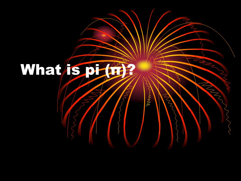 What is pi (π)