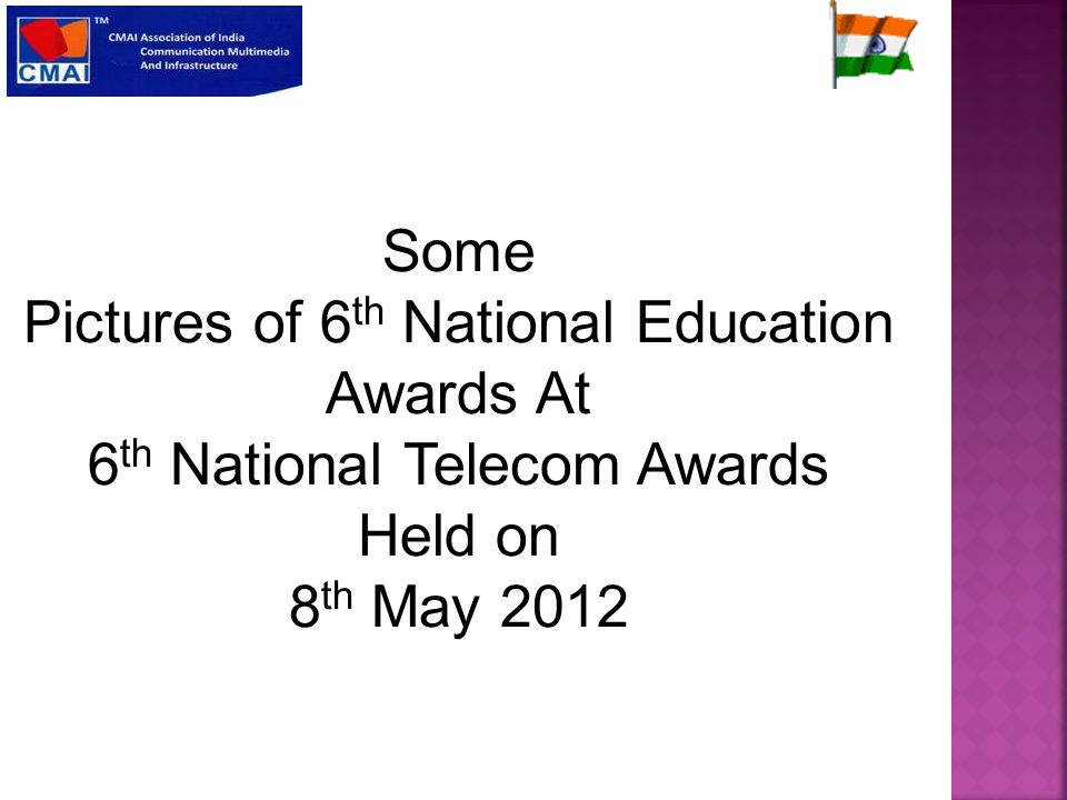 Some Pictures of 6 th National Education Awards At 6 th National Telecom Awards Held on 8 th May 2012