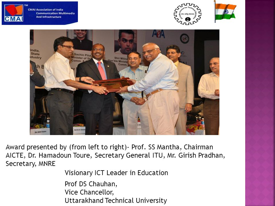 Visionary ICT Leader in Education Prof DS Chauhan, Vice Chancellor, Uttarakhand Technical University Award presented by (from left to right)- Prof.