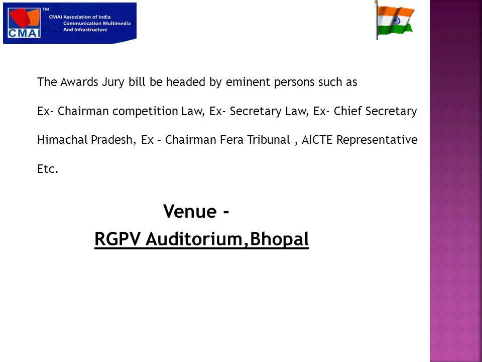 The Awards Jury bill be headed by eminent persons such as Ex- Chairman competition Law, Ex- Secretary Law, Ex- Chief Secretary Himachal Pradesh, Ex – Chairman Fera Tribunal, AICTE Representative Etc.